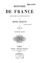 Histoire de France, depuis les temps les plus reculés jusqu'en 1789: Volume6