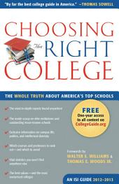 Choosing the Right College 2012–2013: The Whole Truth about America's Top Schools