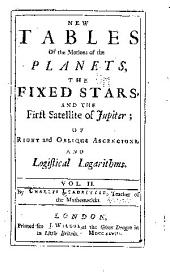A Compleat System of Astronomy...: Containing the Description & Use of the Sector, the Laws of Spheric Geometry...& the Eclipses of the Sun & Moon for Thirty Seven Years...Also New Tables of the Motions of the Planets...