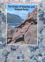 The Fourth Hutton Symposium on the Origin of Granites and Related Rocks