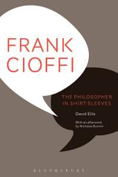 Frank Cioffi: The Philosopher in Shirt-Sleeves
