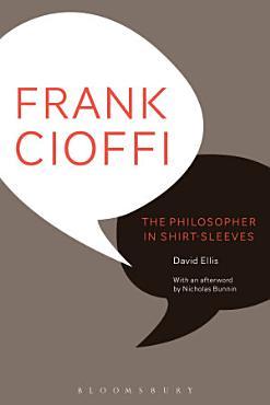 Frank Cioffi  The Philosopher in Shirt Sleeves PDF