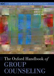 The Oxford Handbook Of Group Counseling Book PDF