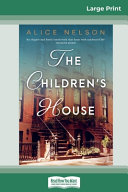 The Children's House (16pt Large Print Edition)