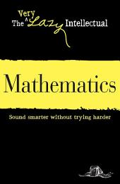 Mathematics: Sound smarter without trying harder