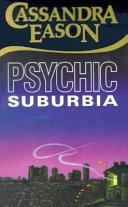 Psychic Suburbia