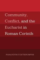 Community, Conflict, and the Eucharist in Roman Corinth