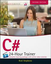 C# 24-Hour Trainer: Edition 2