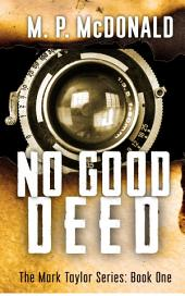 No Good Deed: Book One of the Mark Taylor Series: (A Supernatural Thriller)