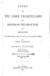 Lives of the Lord Chancellors and Keepers of the Great Seal of England: From the Earliest Times Till the Reign of Queen Victoria, Volume 1