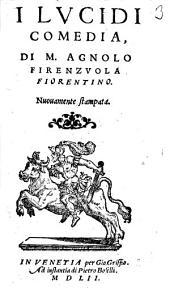 I Lucidi, comedia di M. Agnolo Firenzuola Fiorentino