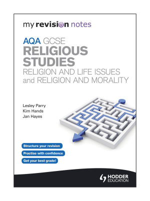 My Revision Notes  AQA GCSE Religious Studies  Religion and Life Issues and Religion and Morality PDF