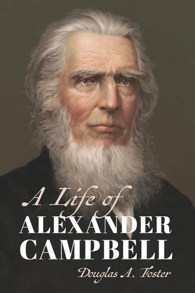 A Life of Alexander Campbell PDF