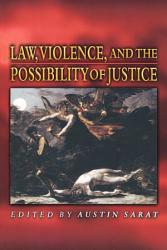 Law Violence And The Possibility Of Justice Book PDF