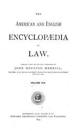The American and English Encyclopedia of Law: Volume 19