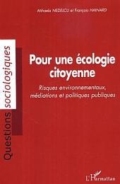 Pour une écologie citoyenne: Risques environnementaux, médiations et politiques publiques