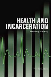 Health and Incarceration: A Workshop Summary