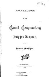 Proceedings of the Grand Commandery of Knights Templar of the State of Michigan