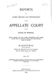 Reports of Cases Argued and Determined in the Appellate Court of the State of Indiana: Volume 8