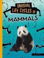 Unusual Life Cycles of Mammals