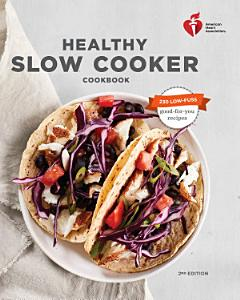 American Heart Association Healthy Slow Cooker Cookbook  Second Edition Book