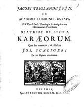 Jacobi Triglandii ... Diatribe de secta Karæorum: Volume 1