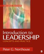 Introduction to Leadership: Concepts and Practice: Concepts and Practice