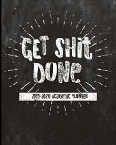Get Shit Done Academic Planner 2019-2020 8 X 10: Minimal Chalkboard Design Dated Student Organizer June '19 to July '20