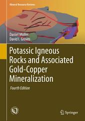 Potassic Igneous Rocks and Associated Gold-Copper Mineralization: Edition 4
