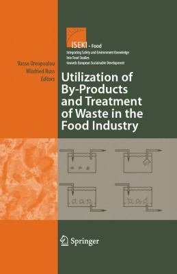 Utilization of By Products and Treatment of Waste in the Food Industry PDF
