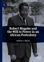 Robert Mugabe and the Will to Power in an African Postcolony PDF