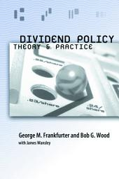 Dividend Policy: Theory and Practice