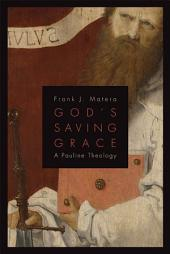 God's Saving Grace: A Pauline Theology