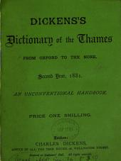 Dickens's Dictionary of the Thames. [11 eds. 2 issues for 1889].