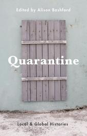Quarantine: Local and Global Histories