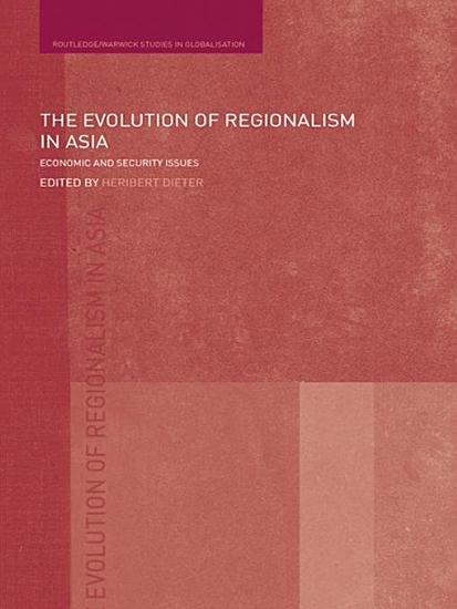 The Evolution of Regionalism in Asia PDF