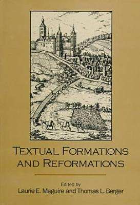 Textual Formations and Reformations