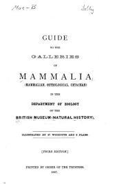 Guide to the Galleries of Mammalia (mammalian, Osteological, Cetacean) in the Department of Zoology of the British Museum (Natural History).: Illustrated by 57 Woodcuts and 2 Plans