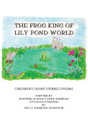 The Frog King of Lily Pond World