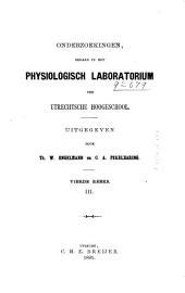 Onderzoekingen gedaan in het Physiologisch laboratorium der Utrechtsche hoogeschool