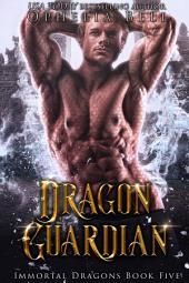 Dragon Guardian: Immortal Dragons #5