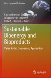 Sustainable Bioenergy and Bioproducts: Value Added Engineering Applications