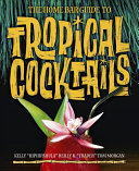 Download The Home Bar Guide to Tropical Cocktails Book