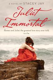 Juliet Immortal: Book 1