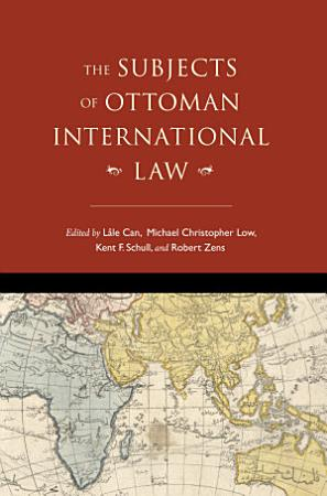 The Subjects of Ottoman International Law PDF