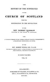The History of the Sufferings of the Church of Scotland, from the Restoration to the Revolution: Volume 2