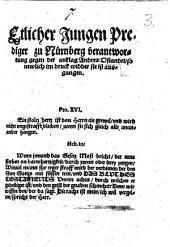 """Etlicher Jungen Prediger zu Nürnberg verantwortung gegen der anklag Andreæ Osiandri, so newlich im Druck widder sie ist ausgangen [entitled: """"Dass ich nun über 30 Jahre allerweg einerlei Lehre gefuhrt habe""""]."""