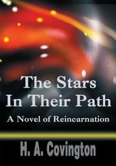 The Stars In Their Path: A Novel of Reincarnation