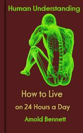 How to Live on 24 Hours a Day: Human Understanding
