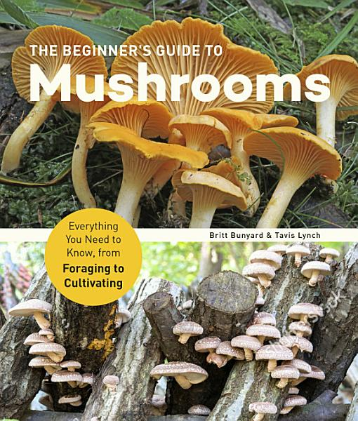 Download The Beginner s Guide to Mushrooms Book